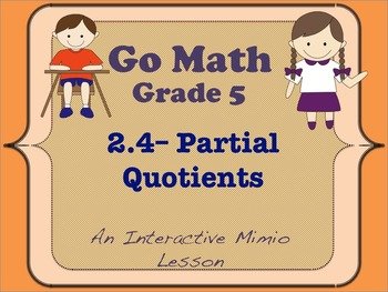 Go Math Interactive Mimio Lesson 2.4 Partial Quotients