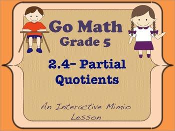 Go Math Interactive Mimio Lesson 2.4 Partial Quotients