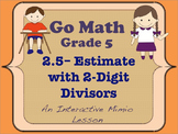 Go Math Interactive Mimio Lesson 2.5 Estimate with 2-Digit Divisors