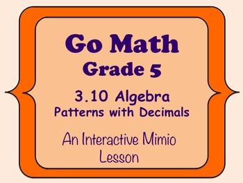 Go Math Interactive Mimio Lesson 3.10 Patterns with Decimals