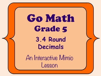 Go Math Interactive Mimio Lesson 3.4 Round Decimals