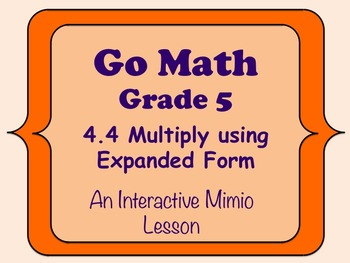 Go Math Interactive Mimio Lesson 4.4 Multiply Using Expanded Form