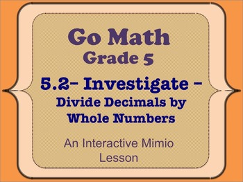 Go Math Interactive Mimio Lesson 5.2 Divide Decimals by Whole Numbers