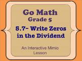 Go Math Interactive Mimio Lesson 5.7 Write Zeros in the Dividend