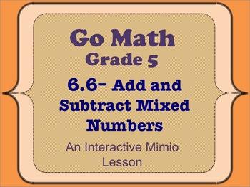 Go Math Interactive Mimio Lesson 6.6 Add and Subtract Mixe