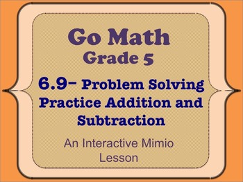 Go Math Interactive Mimio Lesson 6.9 Practice Addition and Subtraction