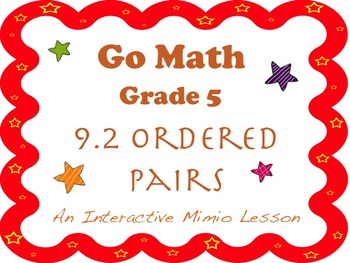 Go Math Interactive Mimio Lesson 9.2 Ordered Pairs