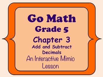 Go Math Interactive Mimio Lesson Ch 3 Add and Subtract Decimals