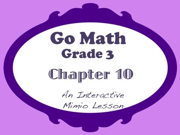 Go Math Interactive Mimio Lesson Chapter 10 Time, Length,