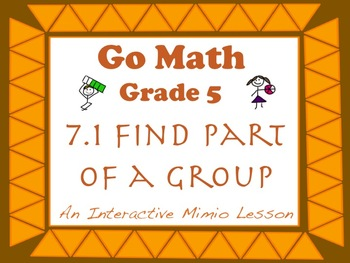 Go Math Interactive Mimio Lesson 7.1 Find Part of a Group