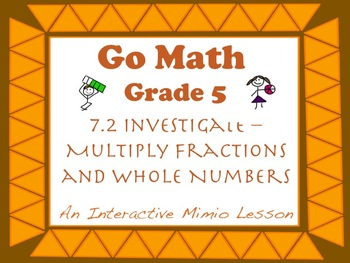Go Math Interactive Mimio Lesson 7.2 Multiply Fractions an