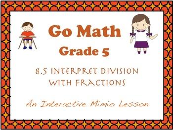 Go Math Interactive Mimio Lesson 8.5 Interpret Division wi