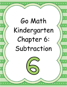 Go Math Kindergarten Chapter 6 Version 2015