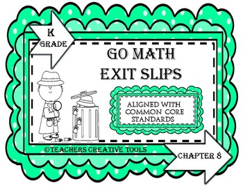 Go Math Kindergarten  Chapter 8 Exit Slips