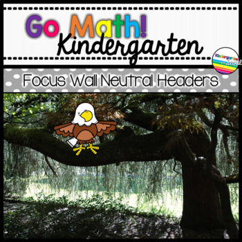 Go Math! Kindergarten Focus Wall Neutral Headers