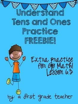Go Math Lesson 6.3 Understand Ten and Ones FREEBIE