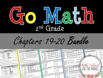 Go Math Second Grade: Unit 4 BUNDLE - Chapters 19 and 20