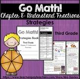 Go Math Strategies Companion Grade 3 Chapter 8 Understand Fractions