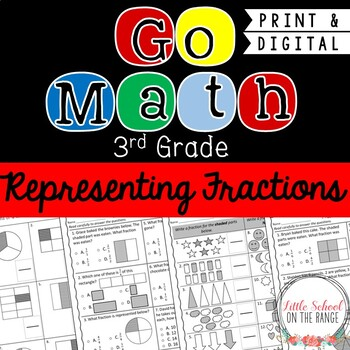 Go Math Third Grade: Chapter 2  Supplement - Representing Fractions