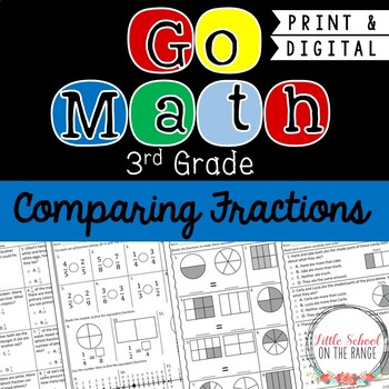 Go Math Third Grade: Chapter 3  Supplement - Comparing Fractions