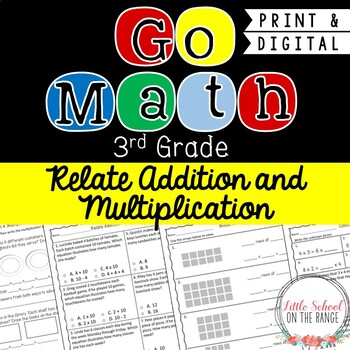 Go Math Third Grade: Chapter 6 Supplement - Relate Addition and Multiplication