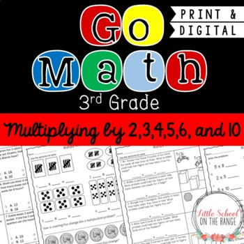 Go Math Grade 3: Chapter 7 Supplement - Multiplying by 2,3,4,5,6,and 10