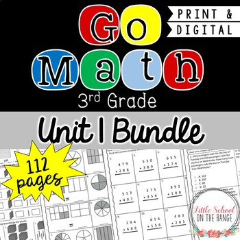 Go Math Third Grade: Unit 1 BUNDLE - Chapters 1 through 5