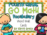 Go Math Vocab Word Wall Cards {All 210 Fourth Grade Words}{Common Core Aligned}