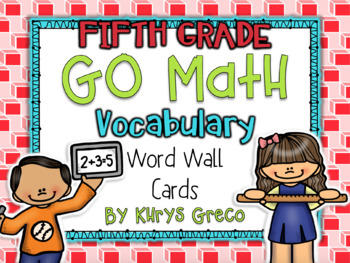 Go Math Vocab Word Wall Cards {All 235 Fifth Grade Words}{Common Core Aligned}