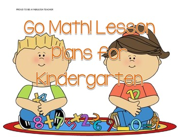 Go Math Weekly Lessons Kindergarten All Chapters Version 2012