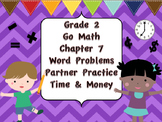 Go Math Word Problems Partner Practice Chapter 7 Time & Money