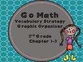 Go Math~Vocabulary Strategy~Graphic Organizer Chapter 1-3