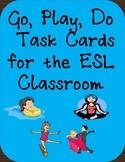 Go, Play, Do Task Cards for the ESL classroom