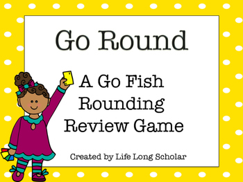 Go Round! A Go Fish Rounding Review Game