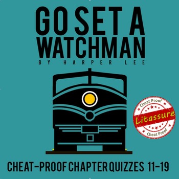 Go Set a Watchman Chapters 11-19 Quizzes- Cheat-Proof!!