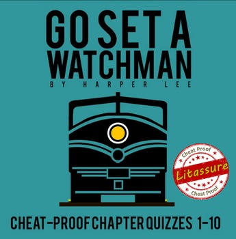 Go Set a Watchman Chapters 1-10 Quizzes- Cheat-Proof!!