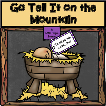 GO TELL IT ON THE MOUNTAIN: an adapted Christmas song for young children