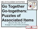 ABLLS-R ALIGNED ACTIVITIES Go Together Go-togethers: Puzzles of Associated Items