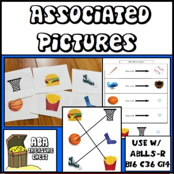 Go-Togethers! Match Associated Pictures, Autism, ABA Use with ABLLS-R