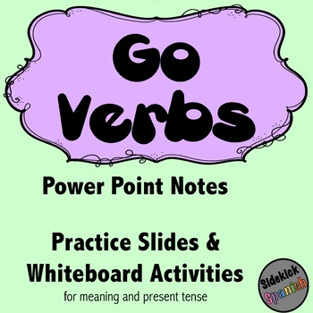 Go Verbs in Spanish PowerPoint and Whiteboard Activity