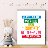 Go into all the world and preach the gospel - Bible quote poster