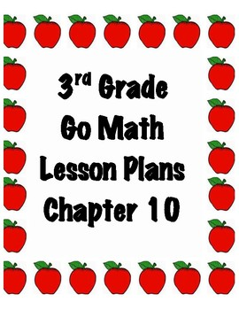 GoMath 3rd Grade Chapter 10 Lesson Plans