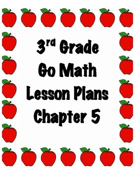 GoMath 3rd Grade Chapter 5 Lesson Plans