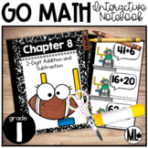 GoMath Interactive Notebook, 2-Digit Add. and Sub. - Chapter 8-First Grade