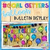 Goal Getters Balloon Bulletin Display FREEBIE