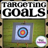 Goal Setting: Targeting Goals