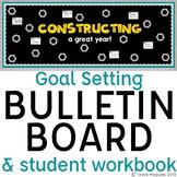Goal Setting Bulletin Board | Constructing a Great Year |