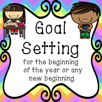 Goal Setting - For the Beginning of the Year or any Beginning