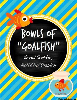 Goal Setting - GOALfish Goal Sheets, Activity, and Display!