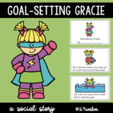 Goal-Setting Gracie: A Social Story